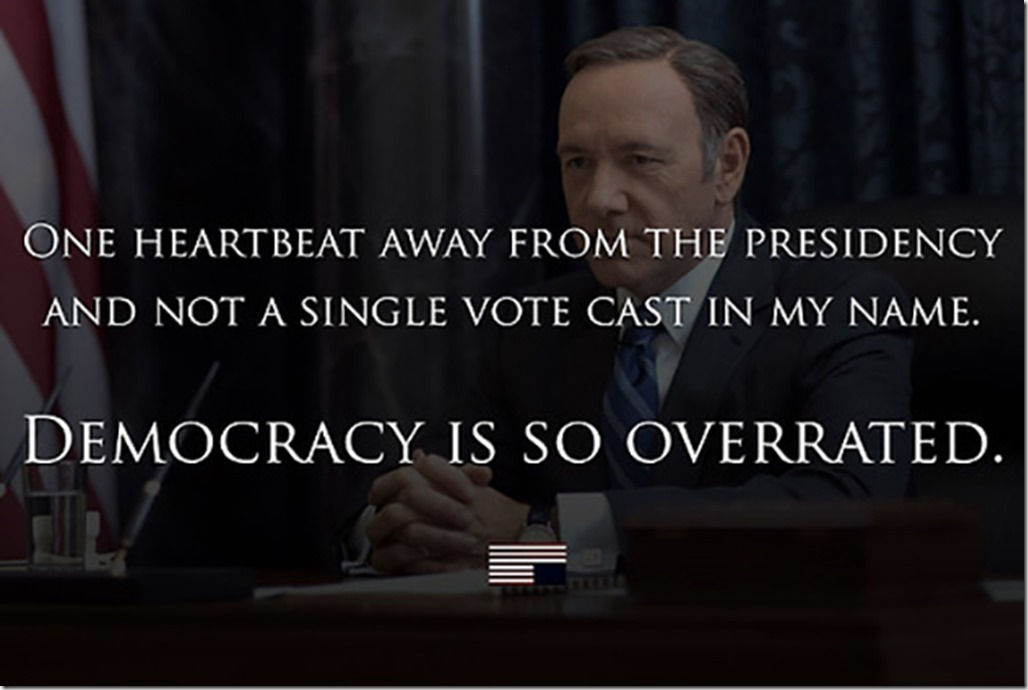 House-of-Cards-One-Heartbeat-Democracy-is-Overrated